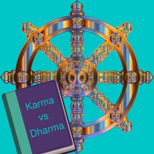 La ley del Karma versus Dharma